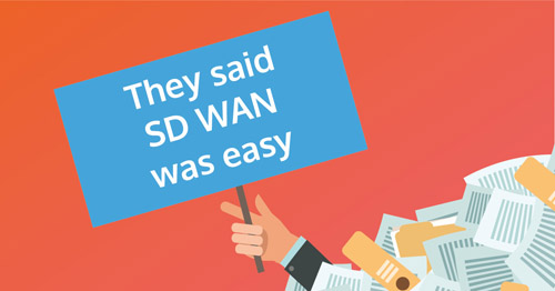 They-said-sd-wan-would-be-easy-09