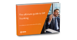 The ultimate guide to SIP Trunking